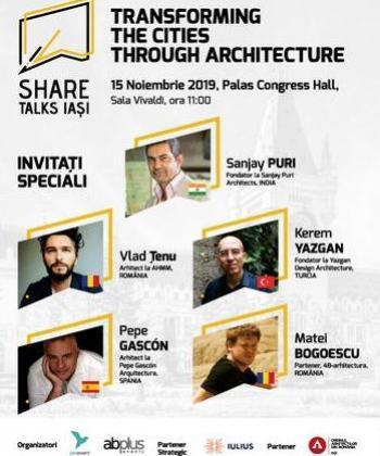 Share Talks Iași: conferință - dezbatere despre rolul arhitecturii în transformarea orașelor, la Palas